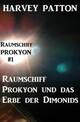 Raumschiff Prokyon und das Erbe der Dimonids: Raumschiff Prokyon 1