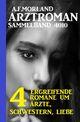 Morland Arztroman Sammelband 4010 - 4 ergreifende Romane um Ärzte, Schwestern, Liebe