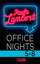 Paula Lambert - Office Nights 5-8