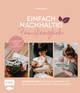 Einfach nachhaltig ins Familienglück - Umweltbewusst durch die ersten 6 Lebensjahre