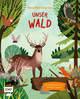 Kleine Welt-Entdecker - Unser Wald