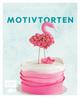 Genussmomente: Motivtorten