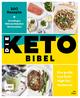 Die Keto-Bibel - Das große Low Carb High Fat-Kochbuch
