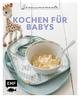 Genussmomente: Kochen für Babys