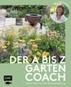 Der A bis Z-Gartencoach - Von TV-Gartenprofi Alexandra Lehne
