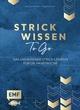 Strickwissen to go - Das umfassende Strick-Lexikon
