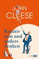 Kreativ sein und anders denken - Eine Anleitung vom legendären Monty Python-Komiker