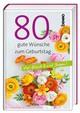 80 gute Wünsche zum Geburtstag