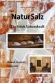 NaturSalz ein Stück Lebenskraft