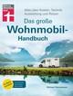 Das große Wohnmobil-Handbuch