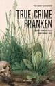 True Crime Franken (eBook)