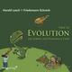Über die Evolution des Lebens, der Pflanzen & Tiere