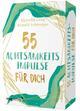 55 Achtsamkeitsimpulse für dich