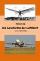 Die Geschichte der Luftfahrt - kurz und bündig
