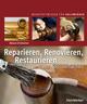 Reparieren, Renovieren, Restaurieren
