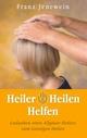 Heiler - Heilen - Helfen