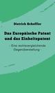 Das Europäische Patent und das Einheitspatent