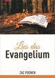 Lies das Evangelium