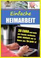 Einfache Heimarbeit - 30 EURO und mehr pro Stunde verdienen, ganz einfach von zu Hause aus.