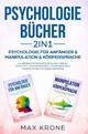 Psychologie für Anfänger & Manipulation & Körpersprache