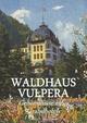 Waldhaus Vulpera: Geheimnisse eines Grandhotels
