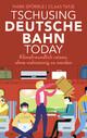 Tschusing Deutsche Bahn today
