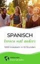 Spanisch lernen mal anders - 1000 Vokabeln in 10 Stunden