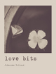 love bits