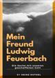 Mein Freund Ludwig Feuerbach