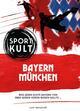 FC Bayern München - Fußballkult