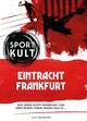 Eintracht Frankfurt - Fußballkult