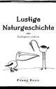 Lustigen Naturgeschichte oder Zoologia comica