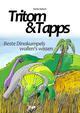 Tritorn & Tapps Beste Dinokumpels wollen's wissen