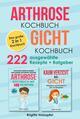 Arthrose Kochbuch <pipe> Gicht Kochbuch: 2 in 1 Kochbuch mit 222 ausgewählten Rezepten