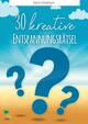 30 kreative Entspannungsrätsel
