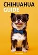Chihuahua Guide