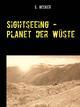 Sightseeing - Planet der Wüste