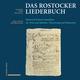 Das Rostocker Liederbuch