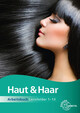 Arbeitsbuch Haut und Haar - Lernfelder 1-13
