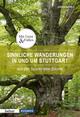 Sinnliche Wanderungen in und um Stuttgart