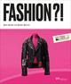 Fashion?! Was Mode zu Mode macht