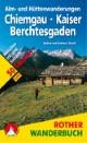 Alm- und Hüttenwanderungen Chiemgau - Kaiser - Berchtesgaden