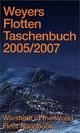 Weyers Flottentaschenbuch 2005/2007