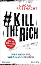 KillTheRich - Wer Neid sät, wird Hass ernten