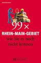 99 x Rhein-Main-Gebiet wie Sie es noch nicht kennen