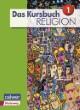 Das Kursbuch Religion 'Neuausgabe 2015' Schülerbuch