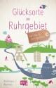 Glücksorte im Ruhrgebiet