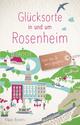 Glücksorte in und um Rosenheim