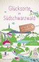 Glücksorte im Südschwarzwald
