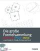 Die große Formelsammlung Mathematik, Physik, Chemie